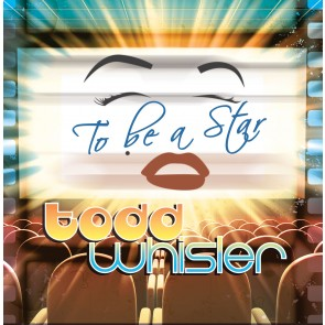 Todd Whisler: To Be A Star - CD